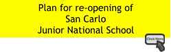 Plan for re-opening of  San Carlo  Junior National School
